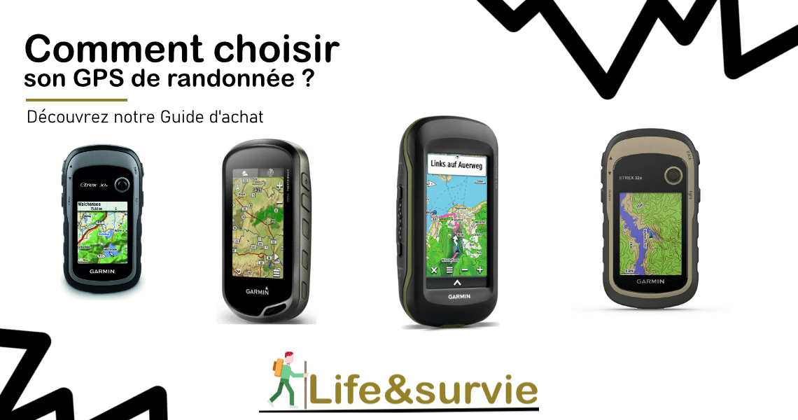 Fiche guide d'achat life and survie GPS de randonnée