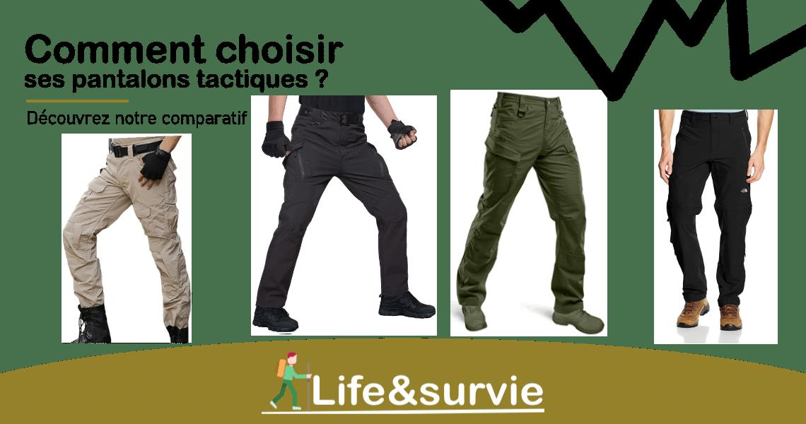 Fiche comparatif life and survie Pantalons tactiques