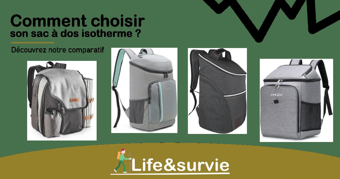 Fiche comparatif life and survie Sac à dos isotherme